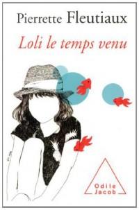 Loli le temps venu: Préface de Françoise Héritier