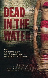 Dead in the Water: An Anthology of Canadian Crime Fiction