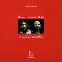 A corde tendue : Thomas et Alexander Huber