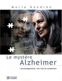 Le mystère Alzheimer : L'accompagnement, une voie de compassion