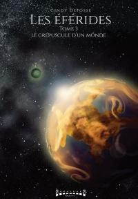 Eferides tome 3 le crépuscule du monde