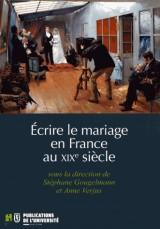 Ecrire le mariage en France au XIXe siècle