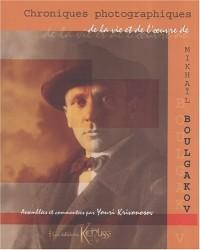 Chroniques photographiques de la vie et de l'oeuvre de Mikhaïl Boulgakov