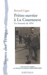 Prêtre-ouvrier à La Courneuve : Un insoumis de 1954