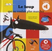 Le Loup Qui Ne Voulait Plus Marcher (Coll. Mes Albums a Ecouter)