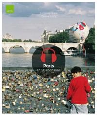 PARIS EN 50 CHANSONS