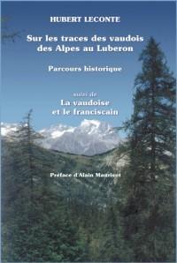 Sur les traces des vaudois des Alpes au Luberon