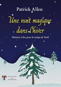 Une nuit magique dans l'hiver - Histoire à lire pour le temps de NoeL
