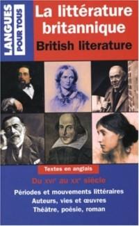 La littérature britannique : British literature : Textes en anglais du XVIe au XXe siècle, Périodes et mouvements littéraires, Auteurs, vies et oeuvres, Théâtre, poésie, roman