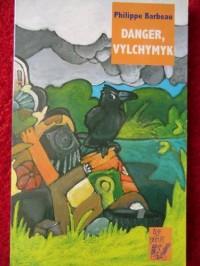 Danger, Vylchymyk
