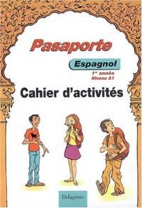 Pasaporte/Espagnol 1e année A1-A2 : Cahier d'activités