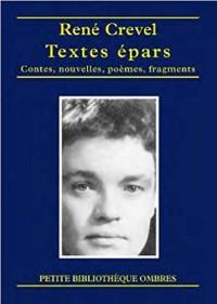 Textes épars : Contes, nouvelles, fragments, poèmes