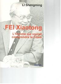 FEI Xiaotong, l'homme qui voulait connaître la Chine