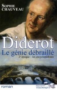 Diderot, le génie débraillé : Volume 2, Les encyclopédistes