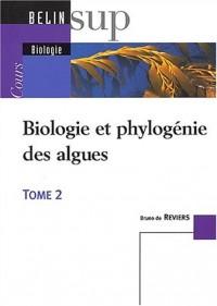 Biologie et phylogénie des algues. Tome 2