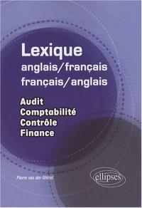 Lexique français-anglais et français-anglais : Audit, comptabilité, contrôle, finance