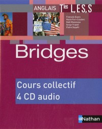 Bridges Terminales : L, ES, S -  4 CD audio pour la classe (4CD audio)