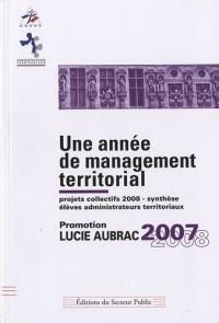 Une année de management territorial : Promotion Lucie Aubrac 2007-2008