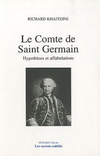 Le comte de Saint-Germain : Hypothèses et affabulations