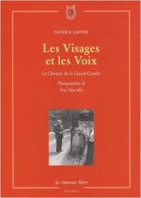 Les Visages et les Voix : Le Chemin de la Grand-Combe