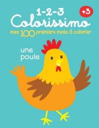 100 Premiers Mots a Colorier -Poule (Mes)