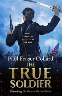 The True Soldier: Jack Lark 6