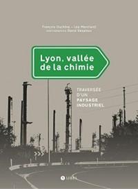 Lyon, vallée de la chimie : Traversée d'un paysage industriel