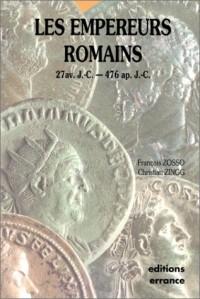 Les empereurs romains : 27 av. J.-C. - 476 ap. J.-C.