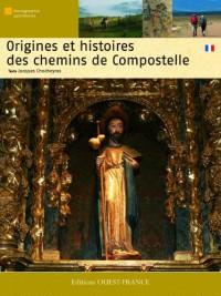 Origines et histoires des chemins de Compostelle