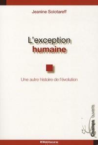 L'exception humaine : Une autre histoire de l'évolution