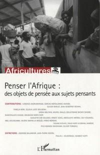 Africultures, N° 82 : Penser l'Afrique : des objets de pensée aux sujets pensants