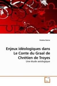 Enjeux Ideologiques Dans Le Conte Du Graal De Chretien De Troyes