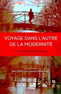 Voyage Dans l Autre de la Modernite Essais d'Anthropologie