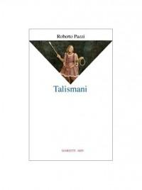 Talismani. Antologia personale 1969-2003