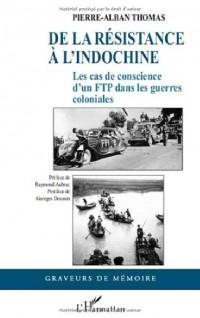 De la Resistance a l'Indochine les Cas de Conscience d'un Ftp Dans les Guerres Coloniales