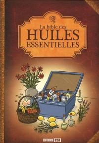 Bible des Huiles Essentielles et de l Aromatherapie