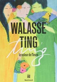 Walasse Ting : Le voleur de fleurs