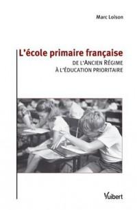 L'école primaire française : De l'Ancien Régime à l'éducation prioritaire