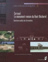 Corseul, le monument romain du Haut-Bécherel : Sanctuaire public des Coriosolites