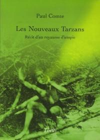 Les Nouveaux Tarzans : Récits d'un royaume d'utopie