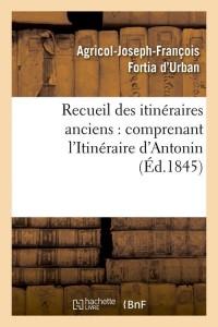 Recueil des Itinéraires Anciens  ed 1845