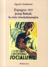 Espagne 1937 Josep Rebull, la Voie Révolutionnaire