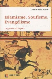 Islamisme, soufisme, évangélisme : La guerre ou la paix
