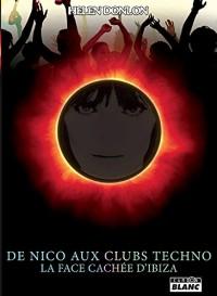 De Nico aux clubs techno La face cachée d'Ibiza
