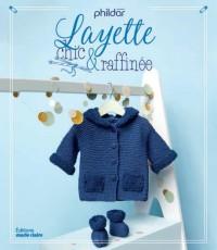 Layette Chic et Raffinee (Phildar)