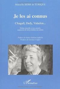 Je les ai connus. Chagall, Duffy, Valadon, Edition nouvelle, revue, annotée, augmentée de lettres inédites des artistes