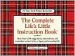 The Complete Life's Little Instruction Book : More Than 1,500 Suggestions, Observations, and Reminders on How to Live a Happy and Rewarding Life