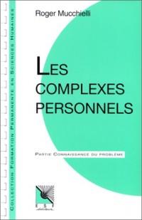 Les complexes personnels: Connaissance du problème, applications pratiques