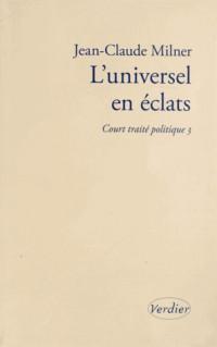 L'universel en éclats : Court traité politique 3