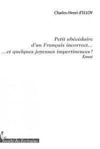 Petit abécédaire d'un Français incorrect... et quelques joyeuses impertinences
